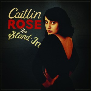 1361219468-caitlin-rose-the-stand-in