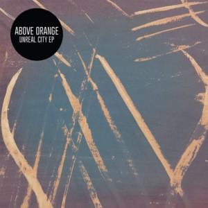 Above-Orange-Unreal-City-EP