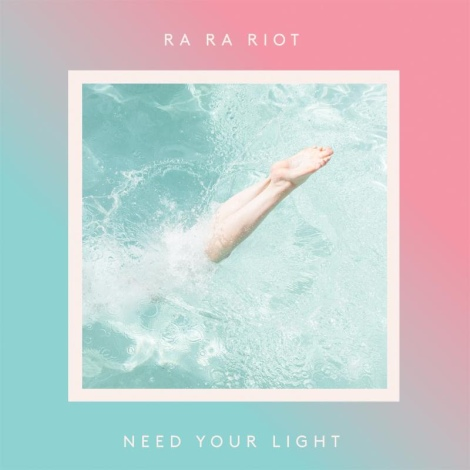 Ra-Ra-Riot_Need-Your-Light_cover